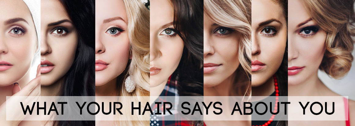 What Your Hairstyle Says About You!